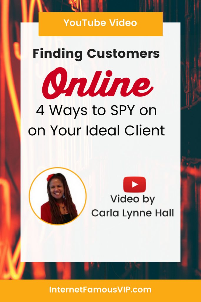 Finding Customers Online: 4 Ways to Spy On Your Ideal Client