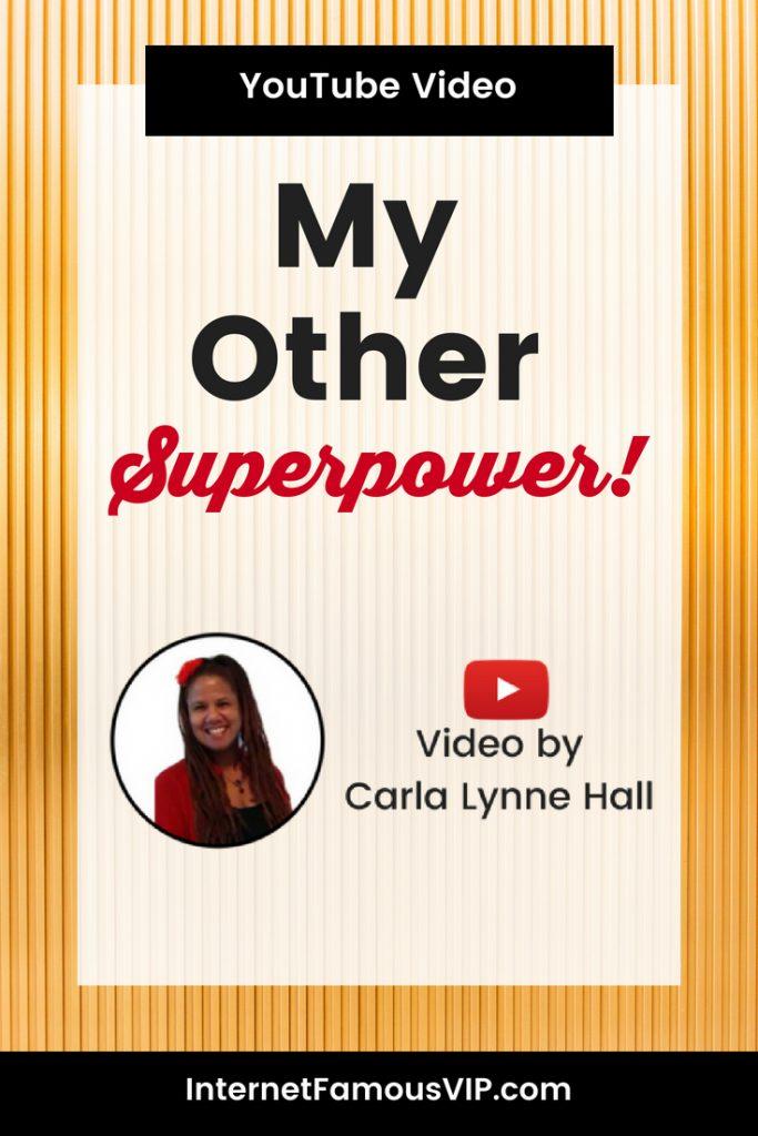 My Other Superpower!