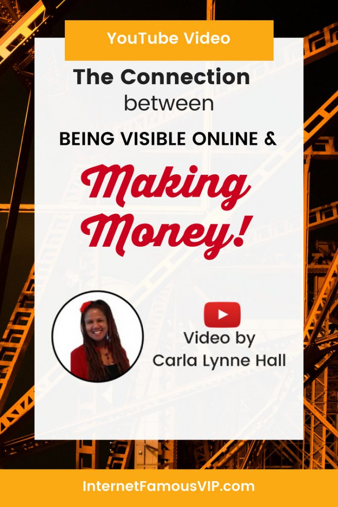 The Connection Between Being Seen and Making Money