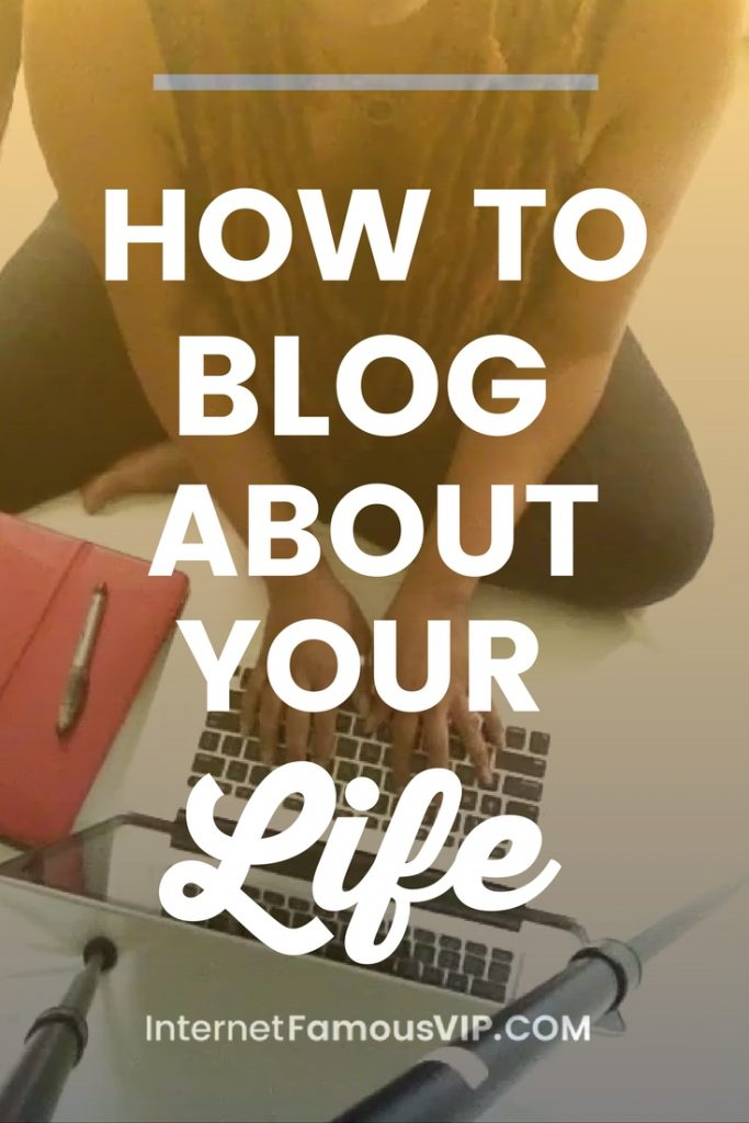 How to Blog About Your Life