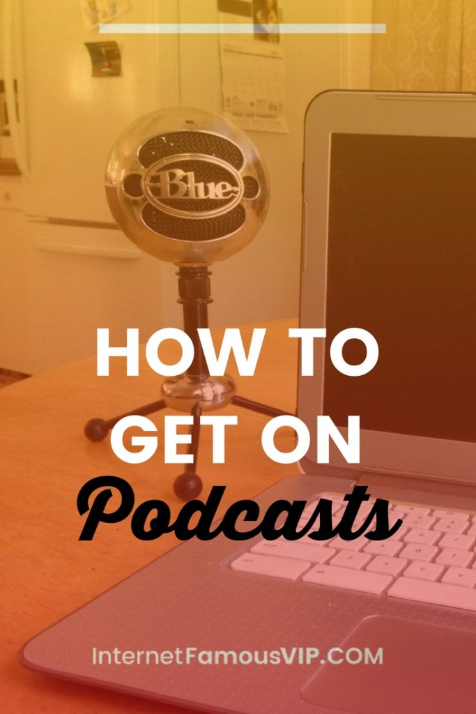 How to Get On Podcasts