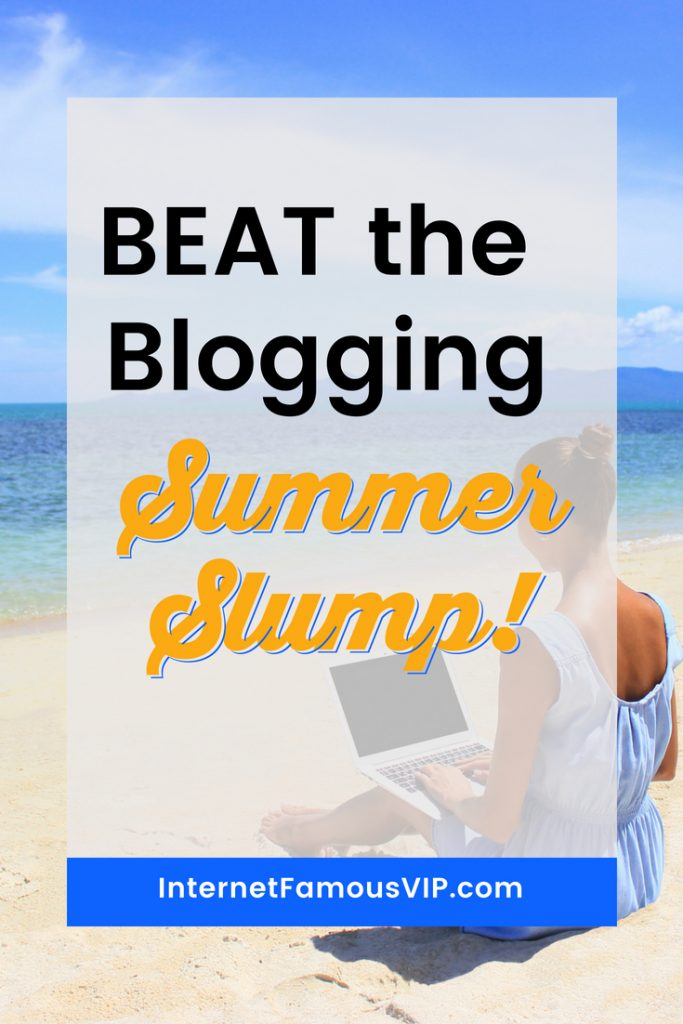 Beat the Blogging Summer Slump!