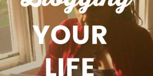 Blogging Your Life