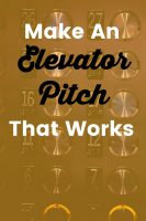 Make An Elevator Pitch That Works!