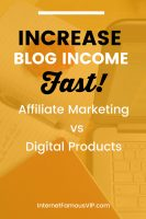 Increase Blog Income Fast: Affiliate Marketing vs Digital Products