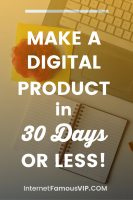Make a Digital Product In 30 Days or Less!